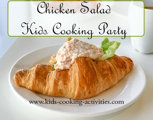 chicken salad kids cooking party