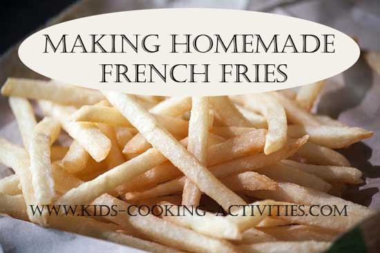 making homemade french fries