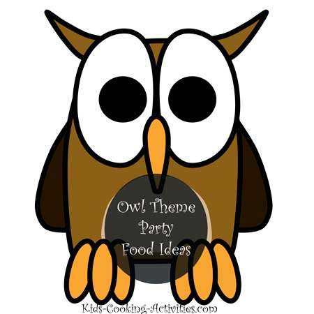 owl party food ideas rh kids cooking activities com Owl Printables Owl Drawings