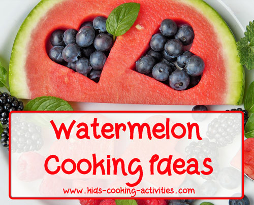 watermelon cooking ideas