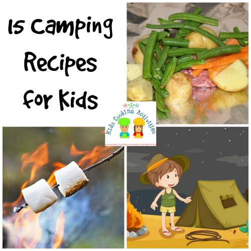 10 Camping Recipes And Ideas For Cooking Around The Campfire: Kids Campfire Cooking And Recipes For Outdoor Cooking For