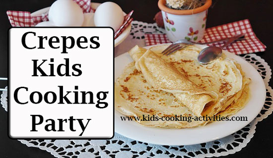crepes kids cooking party