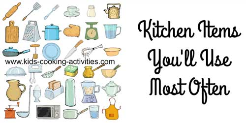 what kitchen items you'll use most often